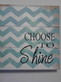 Choose to Shine sign by OttCreatives on Etsy, $21.00