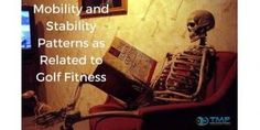 Mobility and Stability Patterns as Related to Golf Fitness