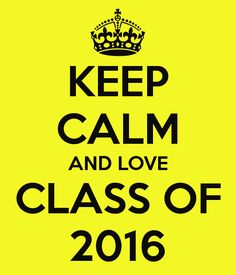 i love class of 2016 - Google Search