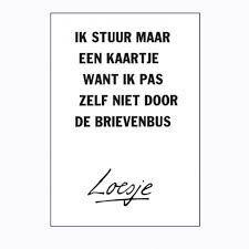 Ik stuur maar een kaartje want ik pas zelf niet door de brievenbus #Loesje