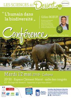 MARDI 12 mai 2015, 20h30, Cahors L'humain dans la biodiversité Par Gilles BOEUF Qui est Gilles Boeuf ? Président du Muséum national d'Histoire naturelle, professeur à l'Université Pierre