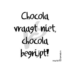 7-10-2015 Chocola #reactie #spreukjes #humor
