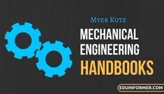 Mechanical Engineers' Handbook by Myer Kutz - Latest Edition [PDF] All 4 books, having 8 mechanical engineering subjects; Must have for all mechanical engineering students and practicing engineers. Mechanical Engineering Subjects, Tesla Motors, Knowledge, Engineers, The Unit, Technology, Ken Block, Pdf, Mustang Cars