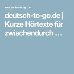 deutsch-to-go.de | Kurze Hörtexte für zwischendurch …