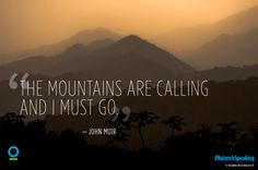 It's #InternationalMountainDay. What are the #mountains saying to you? #NatureIsSpeaking #quotes