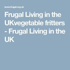 Frugal Living in the UKvegetable fritters - Frugal Living in the UK