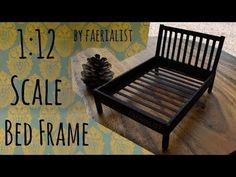 1:12 Scale Bed Frame | Faerialist - YouTube