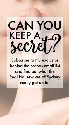 Can you keep a secret? Get all the behind the scenes gossip and drama from The Real Housewives of Sydney by subscribing to Miss Australia, Nicole O'Neil's exclusive email list.