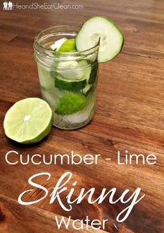 Cucumber Lime Skinny Detox Water | He and She Eat Clean