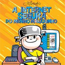 """CARTILHA grátis sobre """" Internet Segura do Menino Maluquinho"""" - Organização Criança segura na internet."""