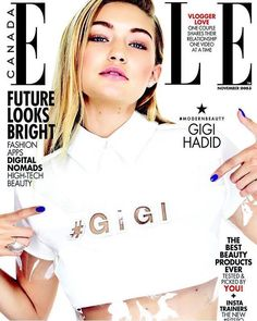 Myqueengigi (Gigi is on the new cover of Elle Canada November...)