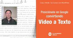 Posiciónate en Google, convirtiendo tus videos a texto ➜