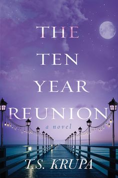 The Ten Year Reunion by T.S. Krupa Blog Tour & Book Review Giveaway