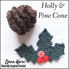 Holly and Pine Cone Crochet Pattern PDF by sionakaren on Etsy, $5.00