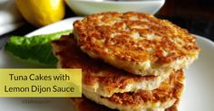 Tuna Cakes with Lemon Dijon Sauce for the 17 Day Diet