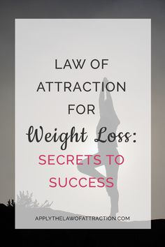 law of attraction weight loss tips, before and after, motivation