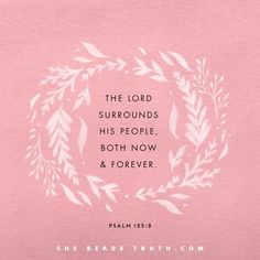 Psalm 125He is my strong one, who always intervenes.#shereadstruth
