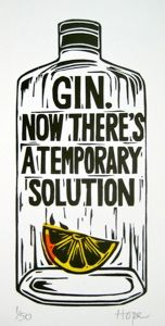"""""""Gin: now there's a temporary solution"""" - linocut (http://www.thiscostabomb.com/ipage/Quotes_Linocuts.html found via domesticsluttery) cool site this is awesome"""
