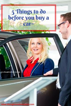 5 Things to do before you buy a car- If you are buying a car you need to read these 5 tips for successfully purchasing a car that is best for you and on your terms.