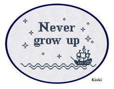 Cross Stitch Pattern Never Grow Up Instant Download by TinyNeedle