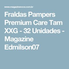 Fraldas Pampers Premium Care Tam XXG - 32 Unidades - Magazine Edmilson07