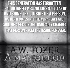 Aiden Wilson Tozer (1897 –1963) was an American Christian pastor, preacher, author, magazine editor, and spiritual mentor. 44 years of ministry, associated with the Christian and Missionary Alliance (C&MA), a Protestant Evangelical denomination. Among the more than 60 books that bear his name, at least two are regarded as Christian classics: The Pursuit of God and The Knowledge of the Holy. His books impress on the reader the possibility and necessity for a deeper relationship with God