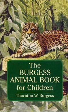 The Burgess Animal Book for Children.  This audiobook version is great on long drives.