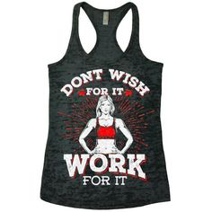 b961df5bbb7d56 Burnout Racerback Tank Top with Don t Wish For It Work For It design.