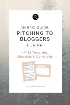 An Epic Guide: Pitching to Bloggers for PR (+ FREE worksheets, checklists & templates)