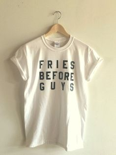 12e5d2811 Fries Before Guys Funny T Shirt by andMorgan on Etsy Screen Printing Shirts,  Printed Shirts