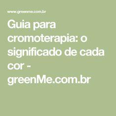 Guia para cromoterapia: o significado de cada cor - greenMe.com.br