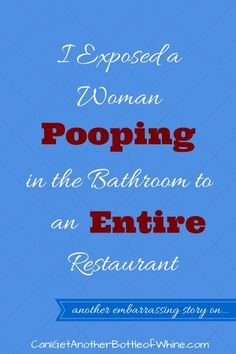 An embarrassing story by @Lisanewlin about how she opened the door on a woman pooping and the entire restaurant could see.