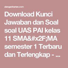 Download Kunci Jawaban dan Soal soal UAS PAI kelas 11 SMA/MA semester 1 Terbaru dan Terlengkap - UlanganHarian.Com