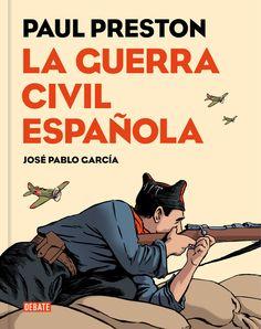 La guerra civil española, Paul Preston y José Pablo García, editorial Debate