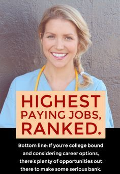 Bottom line: If you're college bound and considering career options, there's plenty of opportunities out there to make some serious bank.