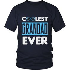 """""""Coolest GrandadEver"""" T-Shirt. Also Available in Hoodie and Long Sleeve Shirt. Perfect gift for coolest Grandad. T-Shirt Comfortable Tee. 100% combed and ring-"""
