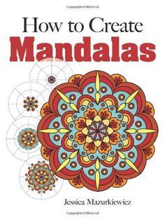 How to Create Mandalas (Dover Books on Art Instruction and Anatomy) by Jessica Mazurkiewicz http://www.amazon.com/dp/048649179X/ref=cm_sw_r_pi_dp_Hwt5ub1P0PNFB