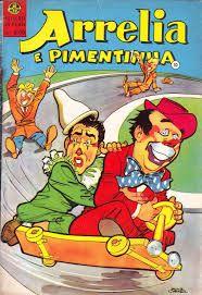 Quadrinhos de Arrelia e Pimentinha! Como vai, como vai, como vai...tudo bem tudo bem bem bem....