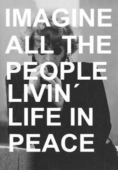 Image all the people living life in peace...