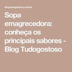 Sopa emagrecedora: conheça os principais sabores - Blog Tudogostoso