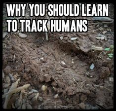 #Survival Skills: Why You Should Learn to Track Humans #tracking #survivalequipment
