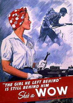 History of Visual Communications - Heroic Realism - She's a Wow Woman Ordinance Worker Poster by Adolph Treidler 1944