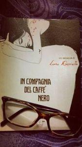 [letti per voi] - In compagnia del caffé nero, Laura Rossiello