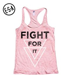 """""""FIGHT FOR IT"""" Burnout Racerback Tank      Because Excuses Don't Burn Calories!    Available Sizes:  S, M, L, XL, XXL  (Check Sizing Chart Above For Measurements)    • 65% polyester/35% ring-spun combed cotton  • Very Soft and Lightweight  • Relaxed Fit    Thank you for visiting our shop, and please feel free to contact us with any comments, questions, or suggestions, we would be happy to hear them! 