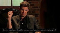 SO true! i hated his guts in season 2, almost liked him in season 4, and season 9 i was like MA BOY CHRIS KELLER!