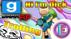 Gmod DarkRP TROLLING - Hi i'm Dick (Disconnect: Trolling. Come back when...