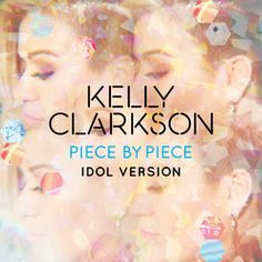 Top Songs - JDL #2 (Week of April 27, 2016) Piece by Piece by Kelly Clarkson
