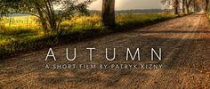 Autumn. A short timelapse film on Vimeo  ... see links describing in detail Kizny's work flow process for editing HDR.