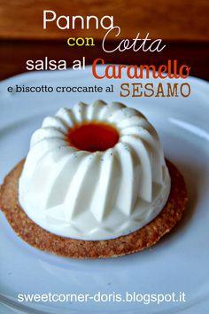 Panna Cotta con Salsa al Caramello e Biscotto al Sesamo | sweetcorner