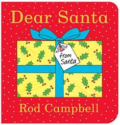 Title: Dear Santa by Rod Campbell Why do we love it? It's Rod Campbell's Christmas version of Dear Zoo but instead of opening boxes to reveal zoo animals, you &